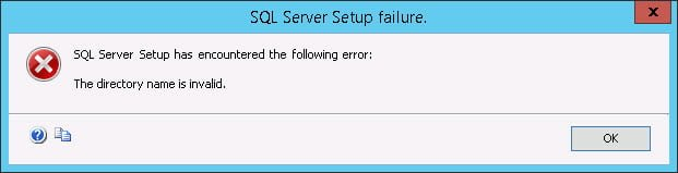 SQL Server Setup failure: The directory name is invalid.